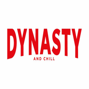 Dynasty and Chill