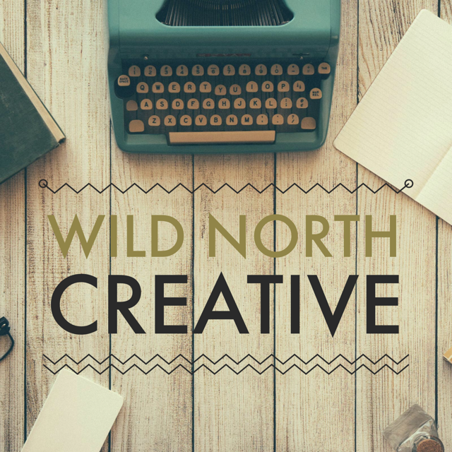 Wild North Creative: A Podcast About Creative Writing