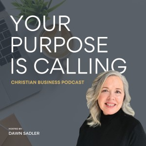 Your Purpose is Calling - Christian Business Podcast