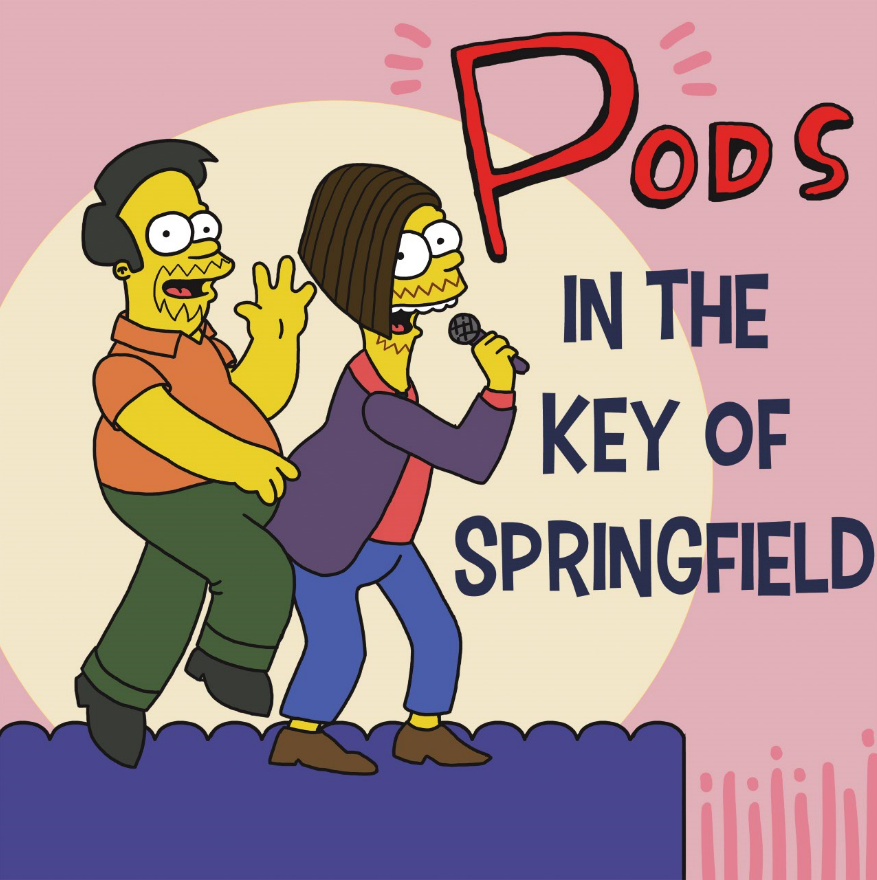 Pods in the Key of Springfield: A Simpsons Podcast