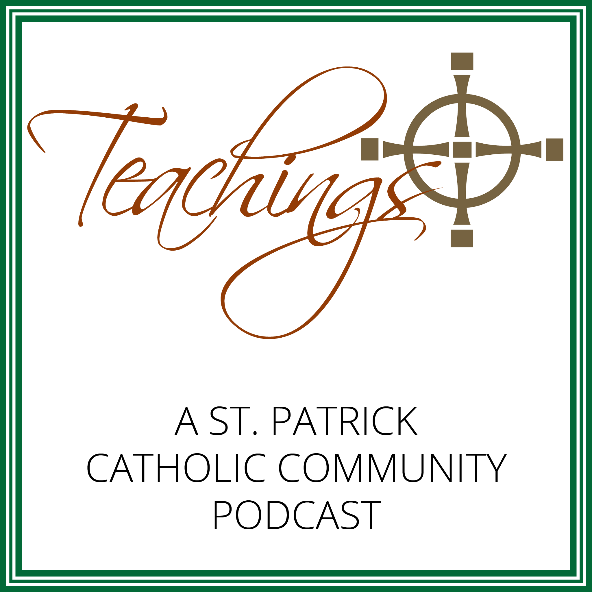Teachings (a St. Patrick Catholic Community Podcast)