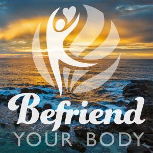 Befriend your body Podcast