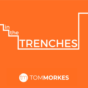 In The Trenches with Tom Morkes