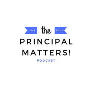 The Principal-Matters! Podcast