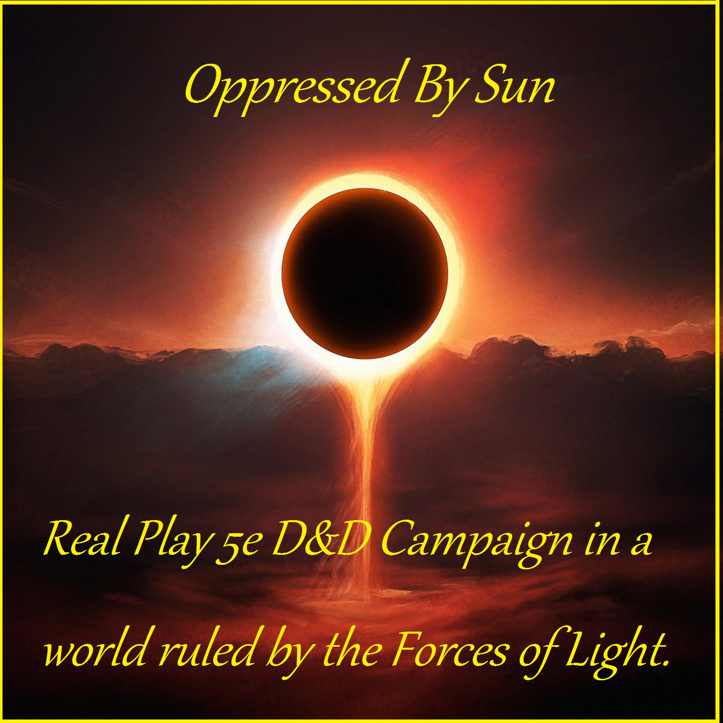Oppressed By Sun: 5e Real Play D&D, Dungeons and Dragons Podcast