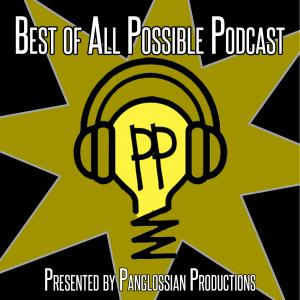 Best of All Possible Podcast