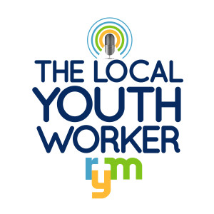 The Local Youth Worker Podcast