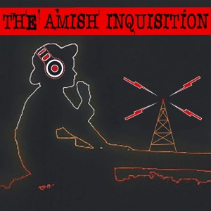 The Amish Inquisition Podcast