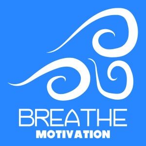 Breathe Motivation: Inspiration | Growth | Confidence | Goals | Life | Sales | Leadership | Anxiety | Belief | Positivity