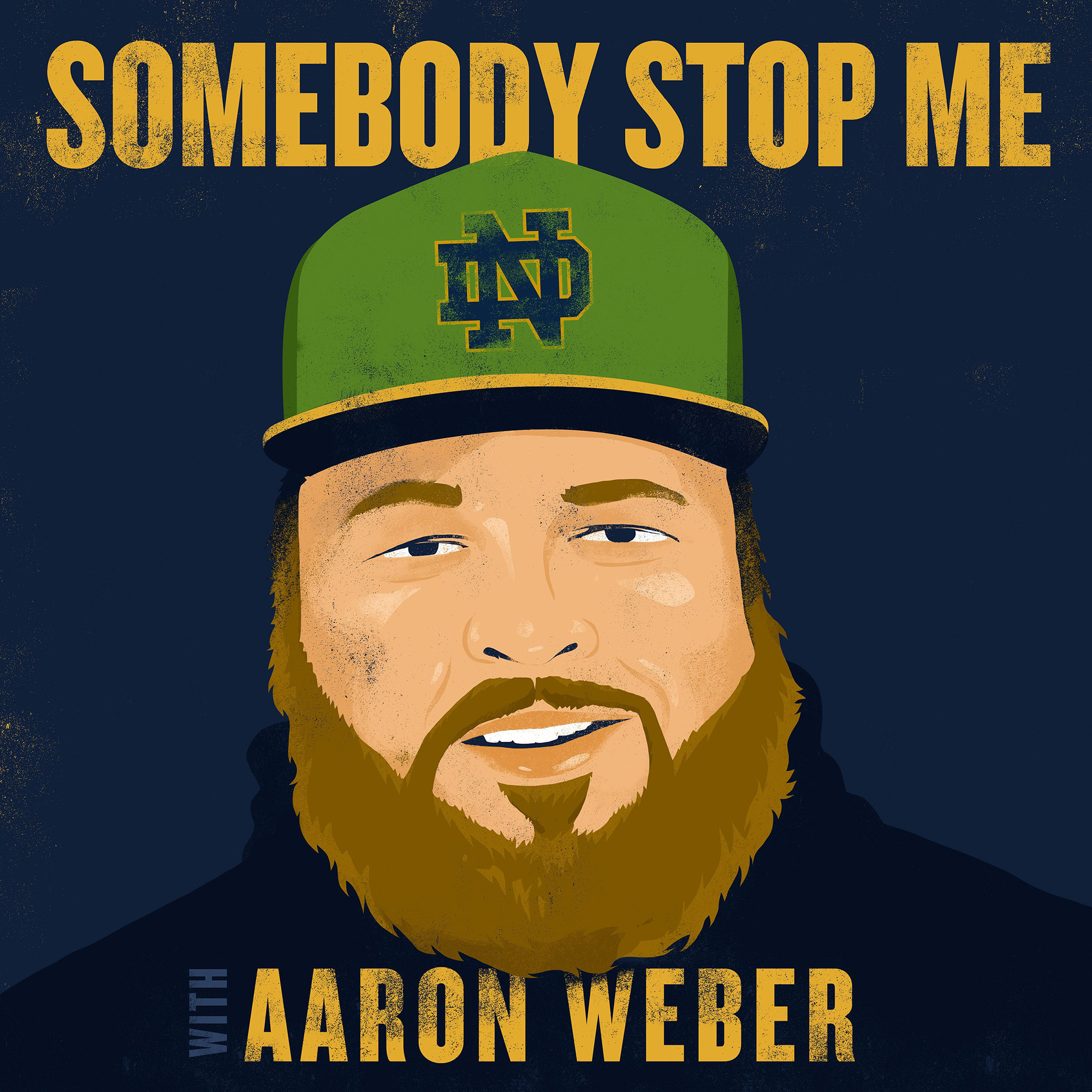 Somebody Stop Me with Aaron Weber
