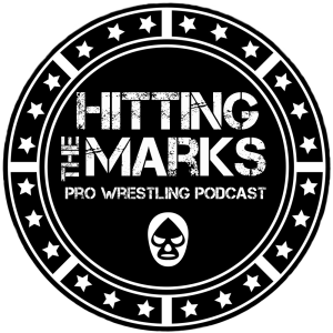 Hitting The Marks Pro Wrestling Podcast