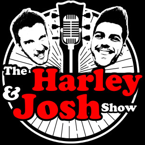 The Harley And Josh Show