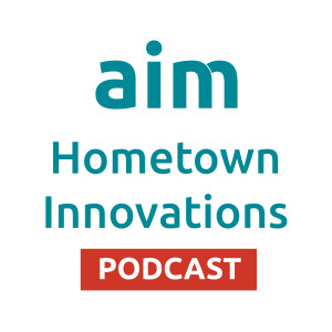 Aim Hometown Innovations Podcast: Amazing Cities with Jim Hunt