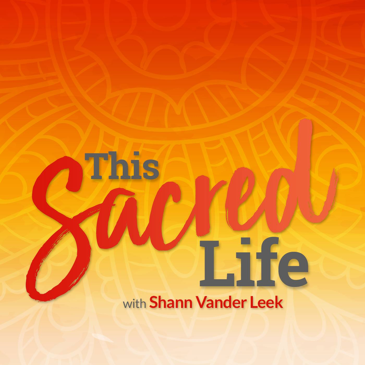 This Sacred Life Podcast with Shann Vander Leek | Soulful Living | Feminine Sovereignty | Wisdom Teachings
