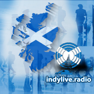Scottish Independence Podcast - YesCowal and IndyLive Radio