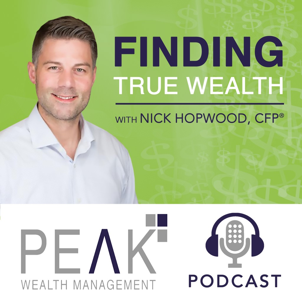Finding True Wealth Podcast with Nick Hopwood, CFP