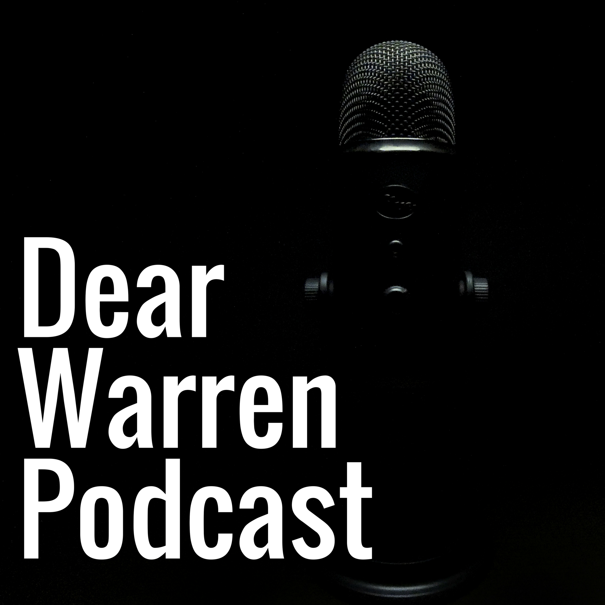 Dear Warren Podcast