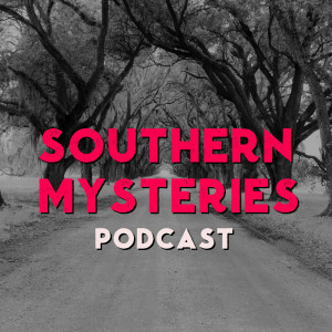 Southern Mysteries Podcast