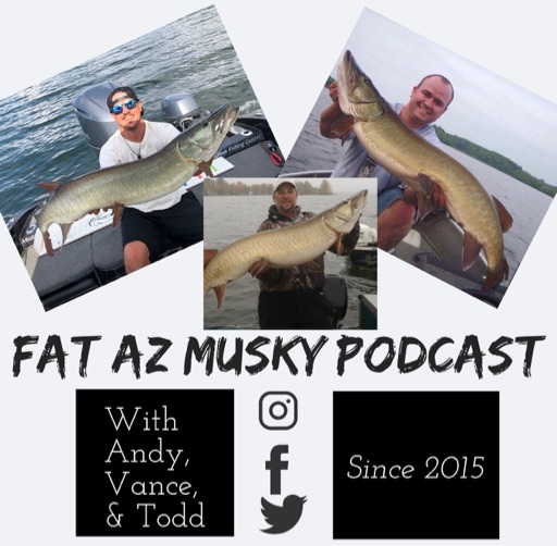 Fat A.Z. Musky Podcast