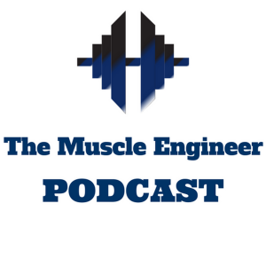 The Muscle Engineer Podcast