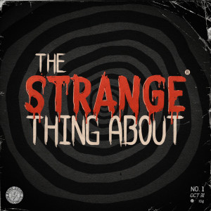 The Strange Thing About...