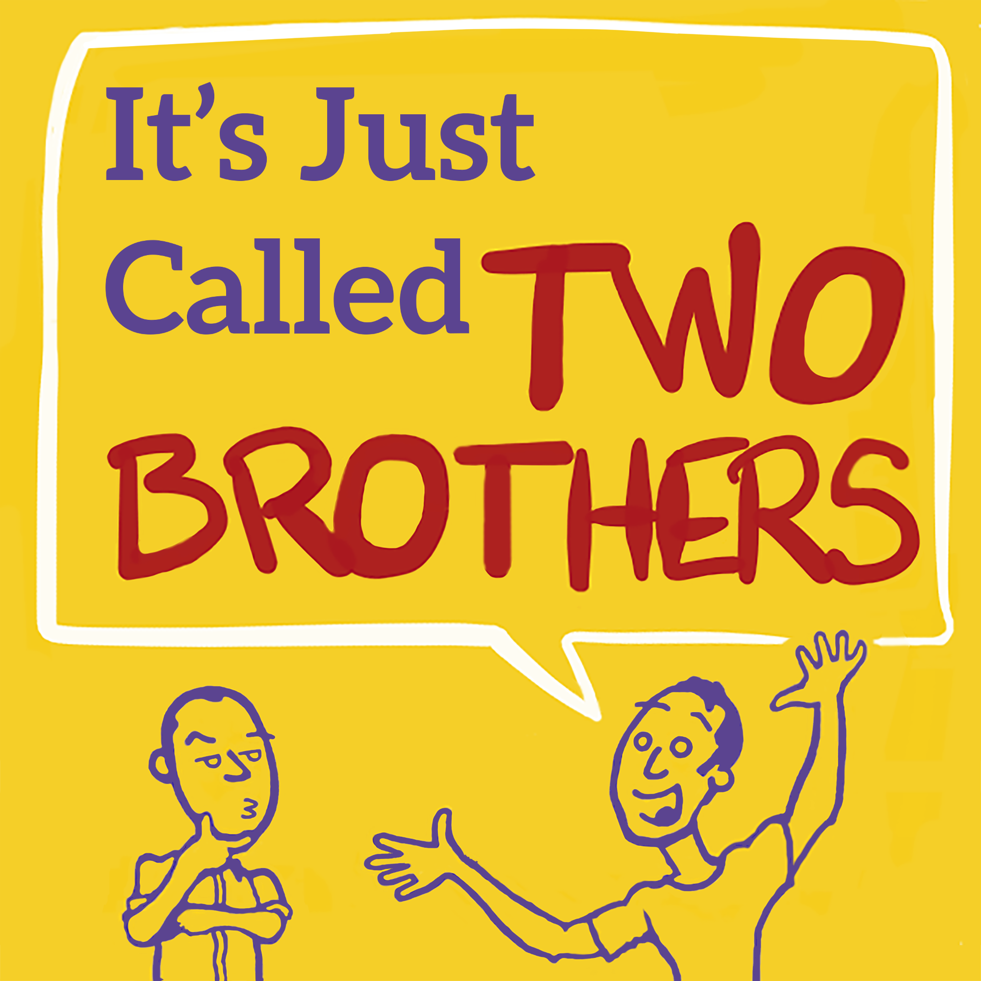 It's Just Called Two Brothers