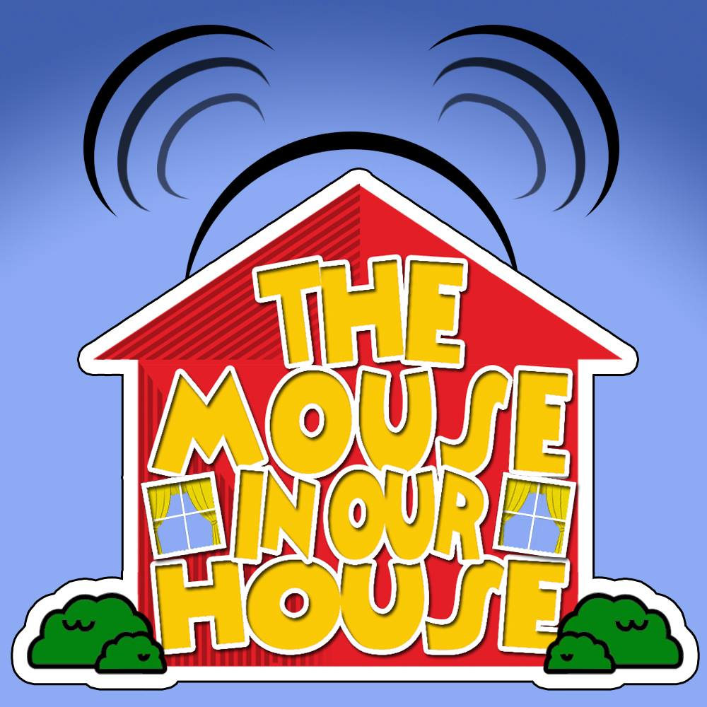The Mouse In Our House: A Walt Disney World Podcast