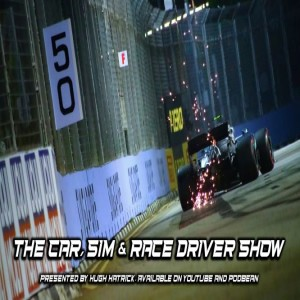 The Car, Sim & Race Driver Show -- Back With The Boys!