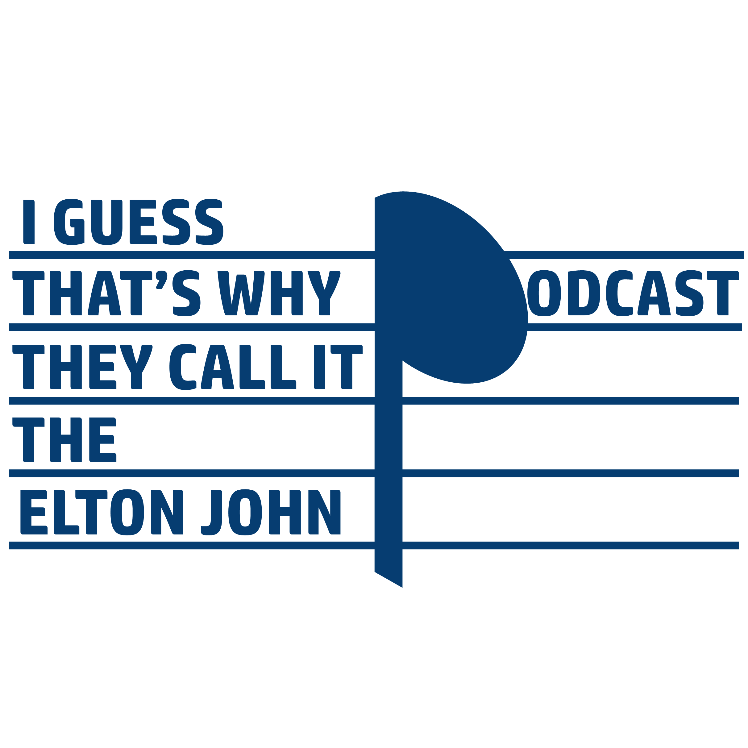 I Guess That's Why They Call It The Elton John Podcast