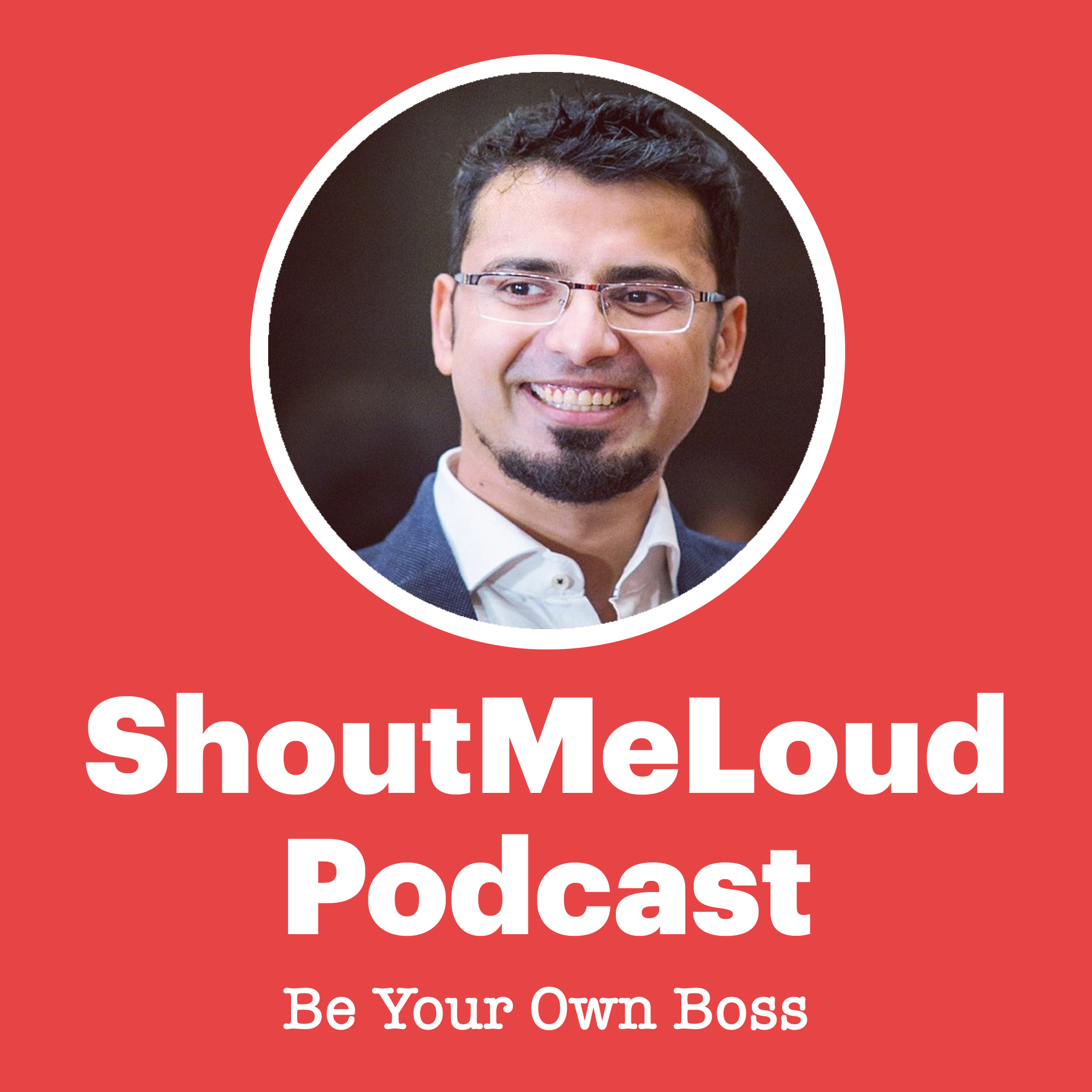 ShoutMeLoud Digital Marketing Podcast- Be Your Own Boss