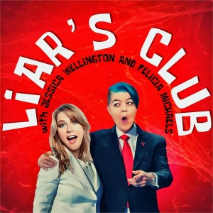 The Liars Club w/ Jessica Wellington and Felicia Michaels