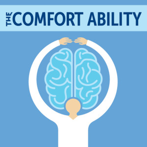 The Comfort Ability Podcast