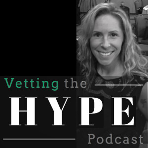 Vetting the Hype