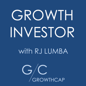 Growth Investor with GrowthCap's RJ Lumba