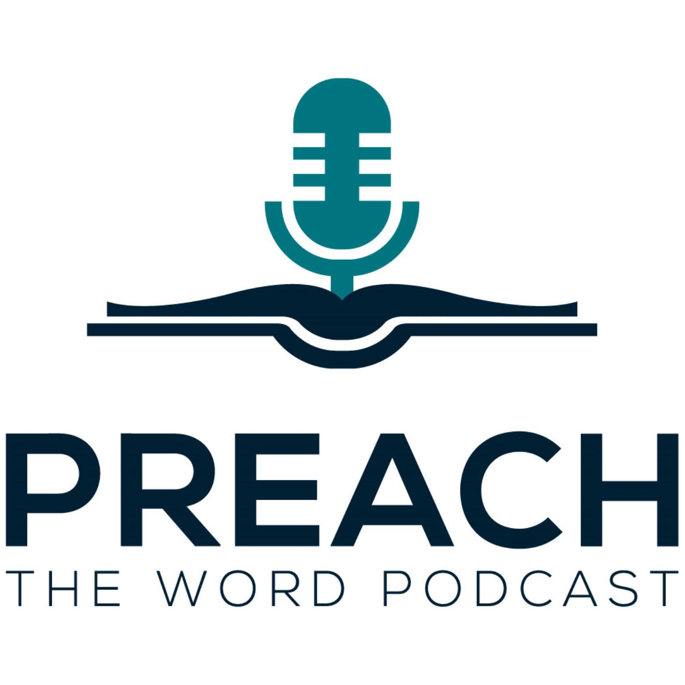 Preach the Word Podcast