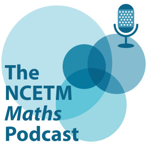 The NCETM Maths Podcast