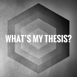 What's My Thesis?