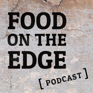 Food On The Edge Podcast