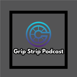 Grip Strip Podcast