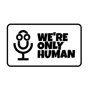 We're Only Human