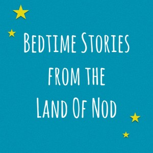 Bedtime Stories from the Land of Nod