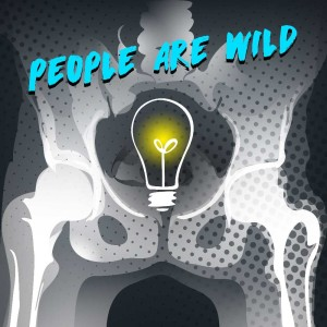 People Are Wild Podcast