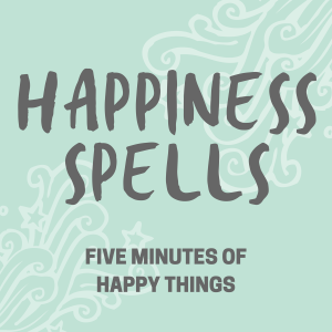Happiness Spells: 5 Minute Lists of Happy Things for Fans of Sleep With Me, Sleep Meditation, Anti-Anxiety
