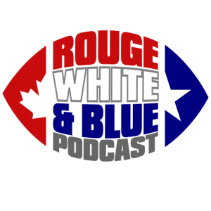 The Rouge White & Blue CFL podcast