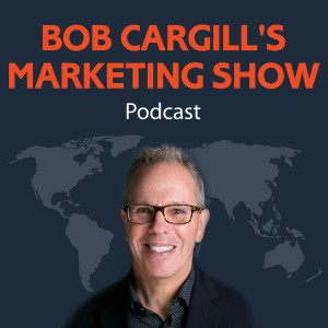 Bob Cargill's Marketing Show