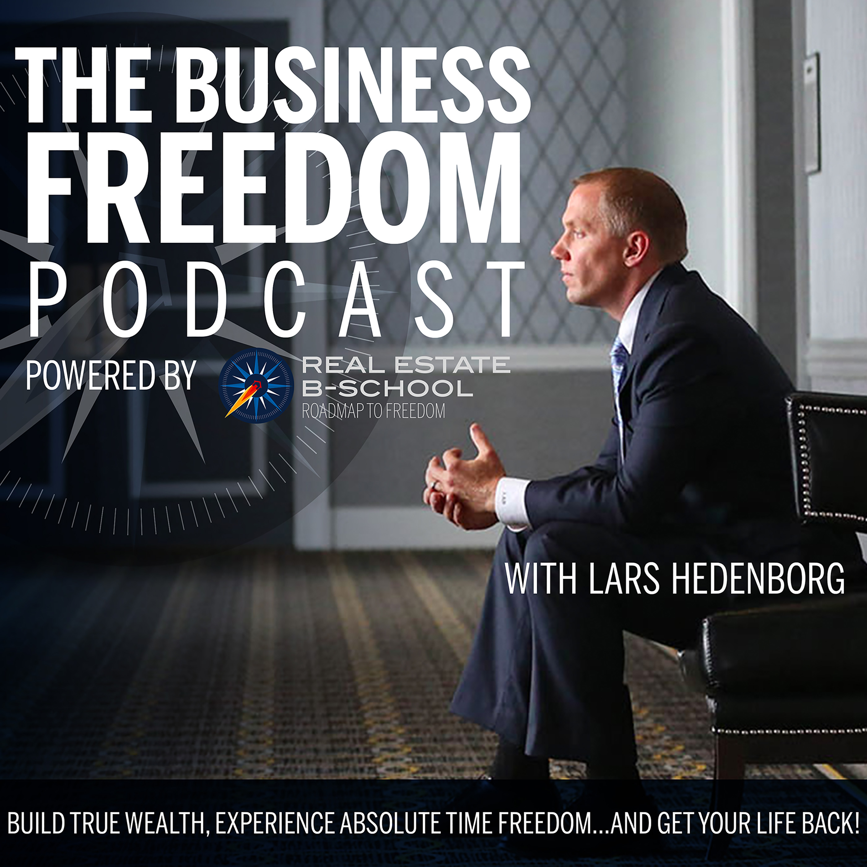 Business Freedom Podcast Powered by Real Estate B-School