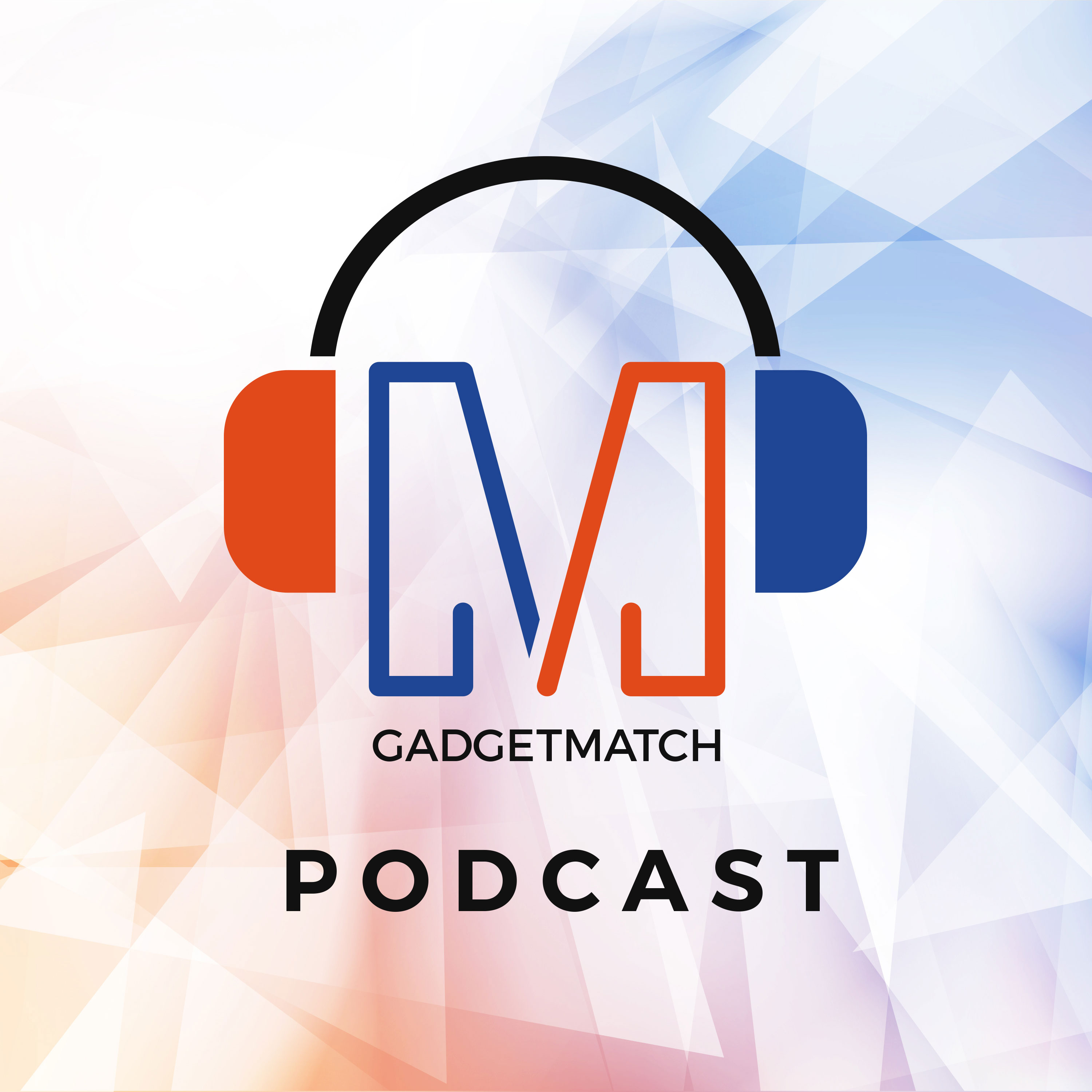 GadgetMatch Podcast