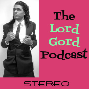The Lord Gord Podcast