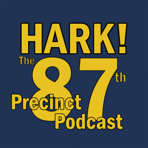Hark! The 87th Precinct Podcast