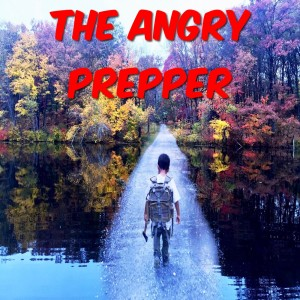 The Angry Prepper's Podcast